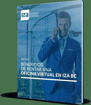 Beneficios de rentar una oficina virtual en IZA BC